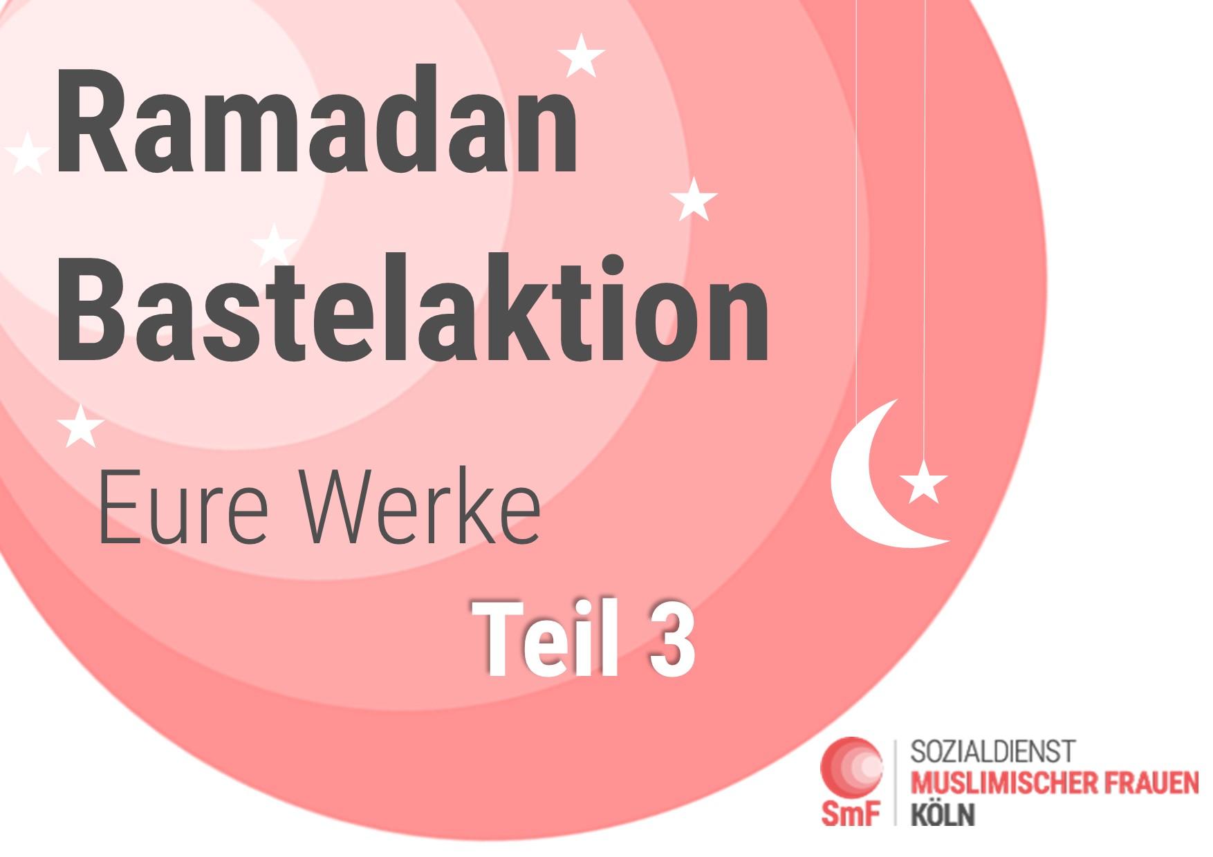 Ramadan 2020 Bastelaktion Eure Werke Teil 3